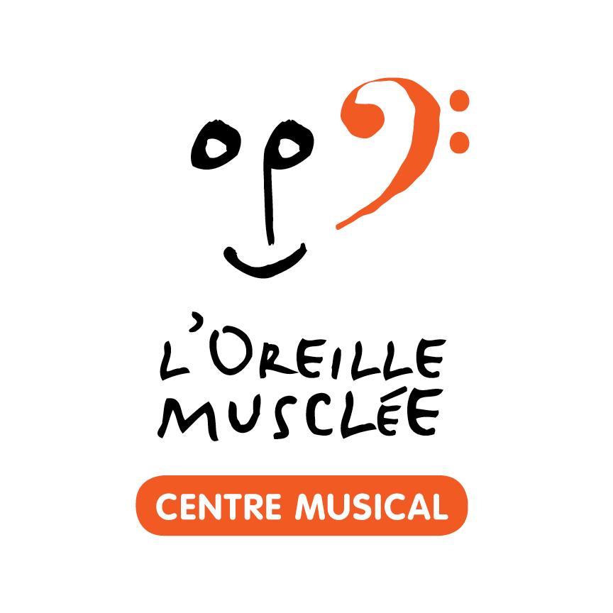 L'OREILLE MUSCLÉE CENTRE MUSICAL